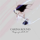 Things You Should Know Lyrics Carina Round