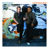 ¡Let Freedom Ring! Lyrics Chuck Prophet