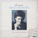 Then Again: The David Sanborn Anthology Lyrics David Sanborn