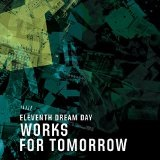 Works for Tomorrow Lyrics Eleventh Dream Day