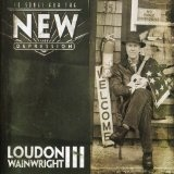 10 Songs For The New Depression Lyrics Loudon Wainwright III
