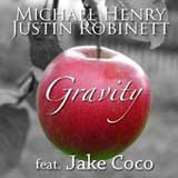 Gravity (Single) Lyrics Michael Henry & Justin Robinett