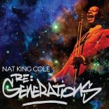 Re: Generations Lyrics Nat King Cole