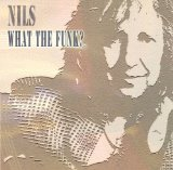 What The Funk? Lyrics Nils