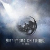Girls Le Disko Lyrics Shiny Toy Guns