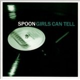 Girls Can Tell Lyrics Spoon