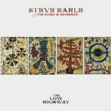 The Low Highway Lyrics Steve Earle