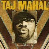 Satisfied N Tickled Too Lyrics Taj Mahal