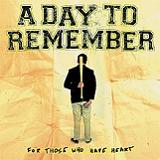 For Those Who Have Heart Lyrics A Day To Remember