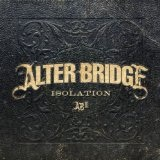 Isolation (Single) Lyrics Alter Bridge