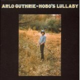 Hobo's Lullaby Lyrics Arlo Guthrie