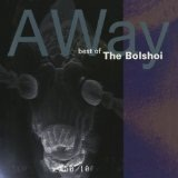 Away: Best Of The Bolshoi Lyrics Bolshoi
