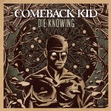Die Knowing Lyrics Comeback Kid