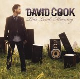 This Loud Morning Lyrics David Cook