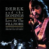Live At The Fillmore Lyrics Derek And The Dominos