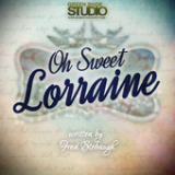 Oh Sweet Lorraine (Single) Lyrics Green Shoe Studio