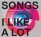 Songs I Like A Lot Lyrics John Hollenbeck