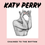 Chained to the Rhythm (Single) Lyrics Katy Perry