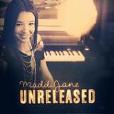 Unreleased (EP) Lyrics Maddi Jane