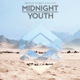 World Comes Calling Lyrics Midnight Youth