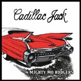 Cadillac Jack Lyrics Mighty Mo Rodgers