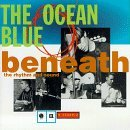 Beneath The Rhythm And Sound Lyrics Ocean Blue