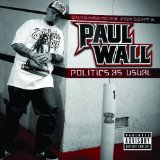 Politics As Usual Lyrics Paul Wall