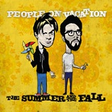 The Summer and the Fall Lyrics People On Vacation