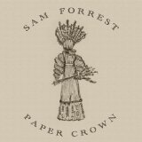 Paper Crown Lyrics Sam Forrest