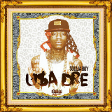 U$A DRE Lyrics Soulja Boy
