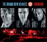 Forward Lyrics The Brand New Heavies