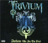 Anthem (We Are The Fire) (Single) Lyrics Trivium