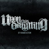 Of Human Action (Single) Lyrics Upon This Dawning