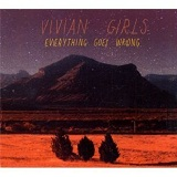 Everything Goes Wrong Lyrics Vivian Girls