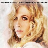 High Hopes And Heart Break Lyrics Brooke White