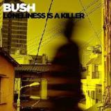 Loneliness Is A Killer Lyrics Bush