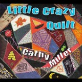 Little Crazy Quilt Lyrics Cathy Miller