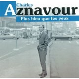 Plus Bleu ...  Lyrics Charles Aznavour