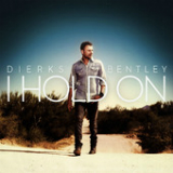 I Hold On (Single) Lyrics Dierks Bentley