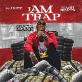 I Am Trap Lyrics Gucci Mane