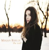 The Well Lyrics Megan Reilly