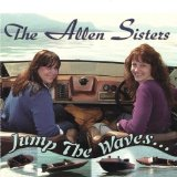Jump The Waves... Lyrics The Allen Sisters