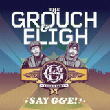 Say G&E! Lyrics The Grouch & Eligh