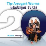 The Arrogant Worms Lyrics Arrogant Worms, The