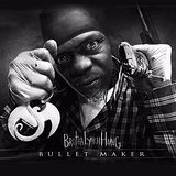 Bullet Maker Lyrics Brotha Lynch Hung