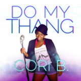 Do My Thang (Single) Lyrics Cori B.