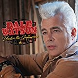 Under the Influence Lyrics Dale Watson