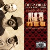 Out Of The Frying Pan Into The Fire Lyrics Deep Fried Funk Brothers