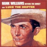 Miscellaneous Lyrics Hank Williams (As Luke The Drifter)