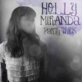Party Trick EP Lyrics Holly Miranda